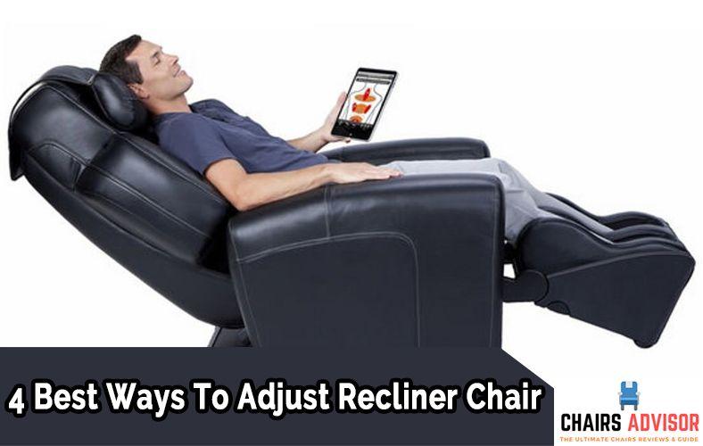4 Best Ways To Adjust Recliner Chair