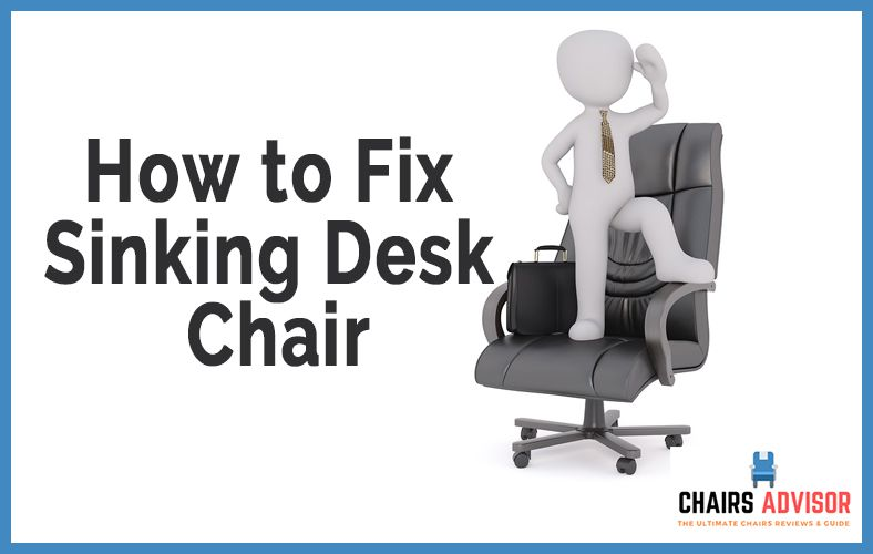 Enjoyable How To Fix A Sinking Desk Chair Chairs Advisor Alphanode Cool Chair Designs And Ideas Alphanodeonline