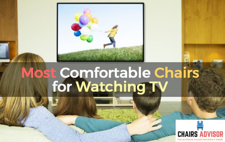 Most Comfortable Chairs for Watching TV Reviews