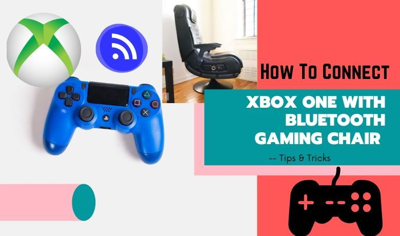 How To Connect Xbox One With Bluetooth Gaming Chair