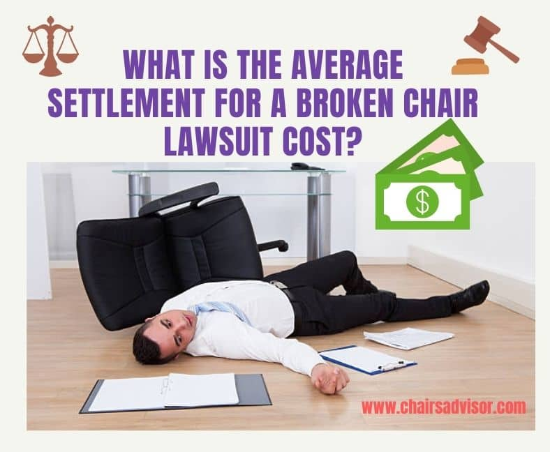 What Is the Average Settlement for a Broken Chair Lawsuit Cost