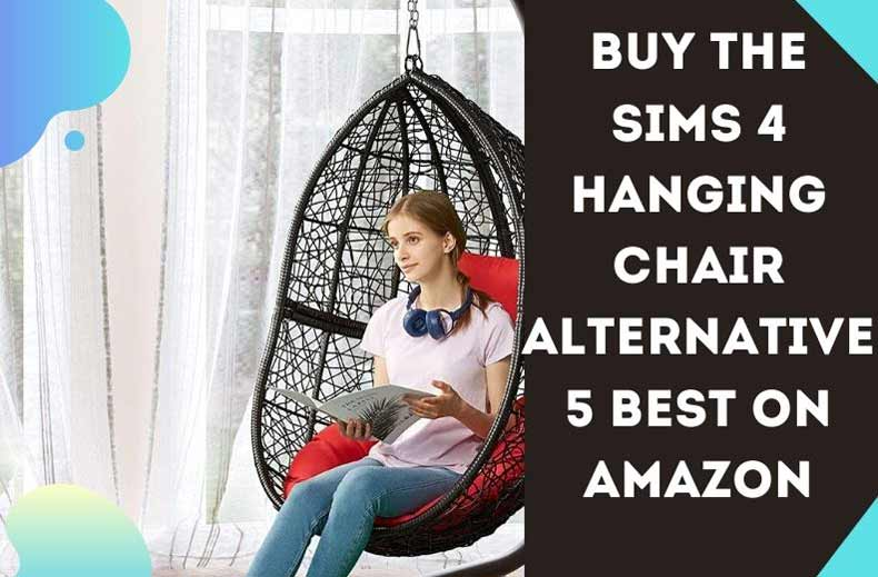 Buy-the-Sims-4-Hanging-Chair-Alternative-5-Best-on-Amazon