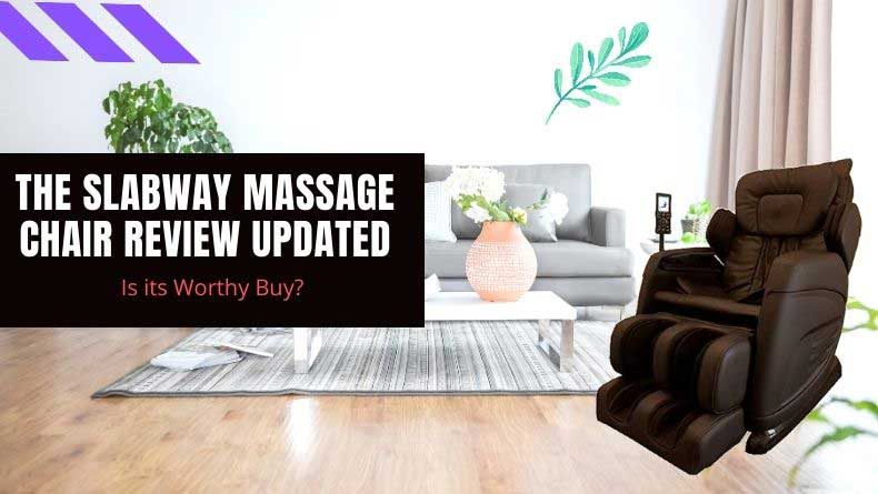The Slabway Massage Chair Review